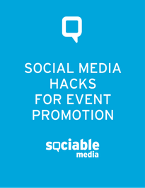 social media hacks for event promotion_sociable media